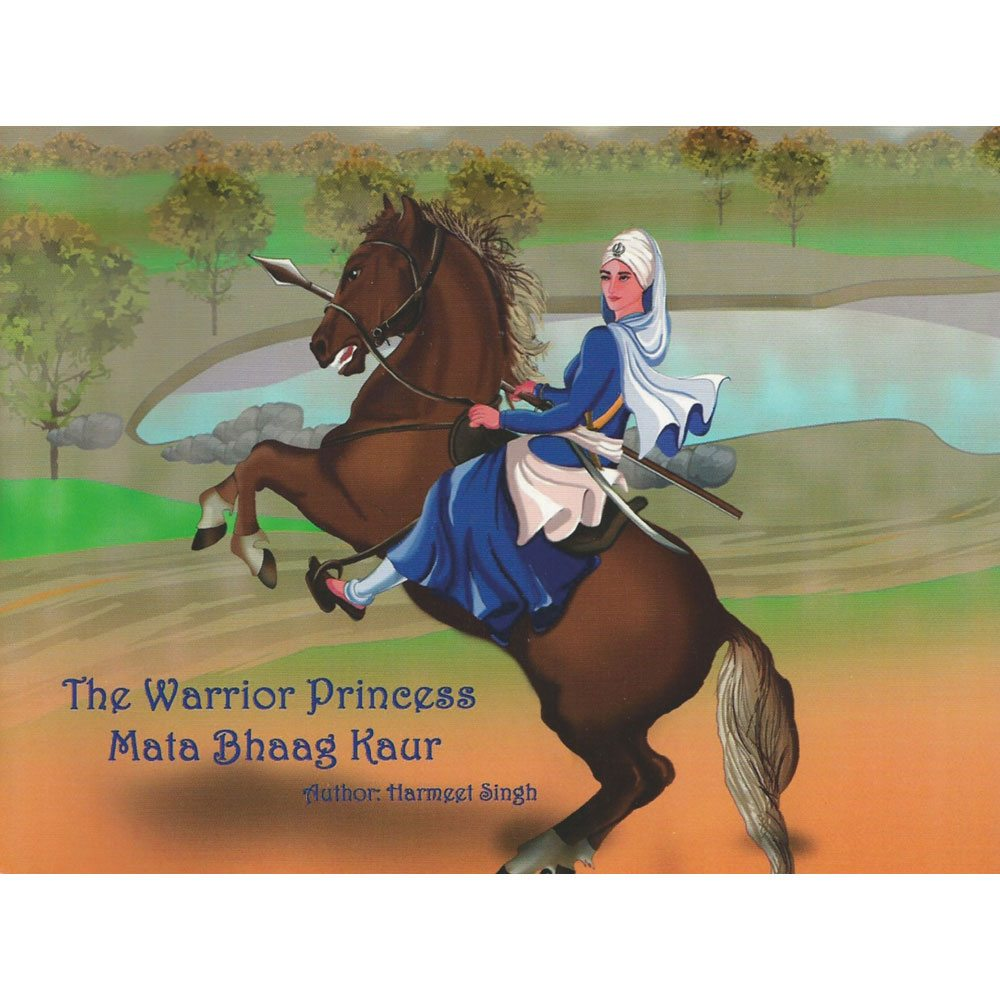 The Warrior Princess- Mata Bhaag Kaur
